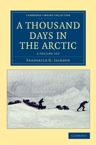 A Thousand Days in the Arctic 2 Volume Set (Paperback): Frederick George Jackson