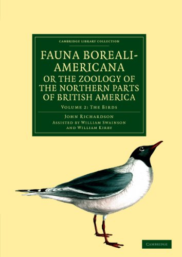 Fauna Boreali-Americana; or, The Zoology of the Northern Parts of British America: JOHN RICHARDSON ...
