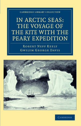 9781108041720: In Arctic Seas: the Voyage of the Kite with the Peary Expedition: Together with a Transcript of the Log of the Kite (Cambridge Library Collection - Polar Exploration)