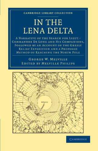 In the Lena Delta: A Narrative of: George W. Melville
