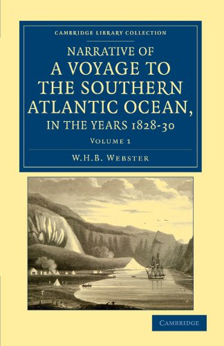 Narrative of a Voyage to the Southern Atlantic Ocean, in the Years 1828, 29, 30, Performed in HM ...