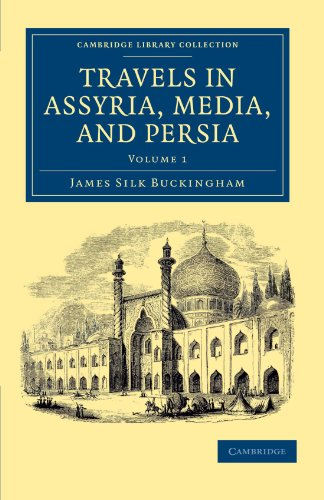 9781108042116: Travels in Assyria, Media, and Persia (Cambridge Library Collection - Travel, Middle East and Asia Minor) (Volume 1)