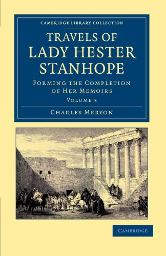 Travels of Lady Hester Stanhope: Forming the Completion of Her Memoirs: Charles Lewis Meryon