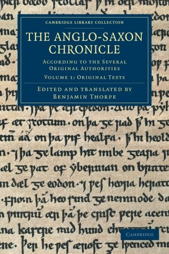 9781108042840: The Anglo-Saxon Chronicle: According to the Several Original Authorities (Cambridge Library Collection - Rolls) (Volume 1)