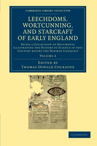9781108043083: Leechdoms, Wortcunning, and Starcraft of Early England Vol 2 of 3 Volume Set: Leechdoms, Wortcunning, and Starcraft of Early England: Being a Collection of ... (Cambridge Library Collection - Rolls)
