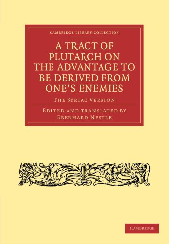 A Tract of Plutarch on the Advantage to Be Derived from One's Enemies (De Capienda ex Inimicis...