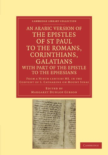 An Arabic Version of the Epistles of St. Paul to the Romans, Corinthians, Galatians with Part of ...