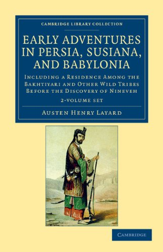 Early Adventures in Persia, Susiana, and Babylonia 2 Volume Set: Including a Residence among the ...