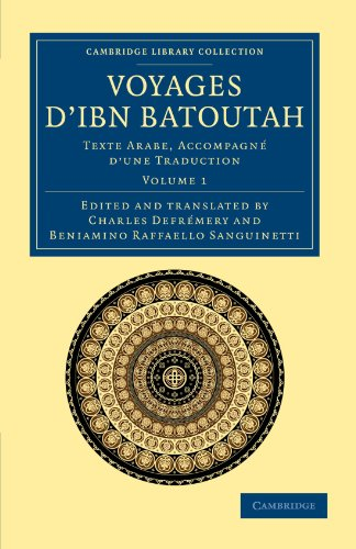 9781108044080: Voyages d'Ibn Batoutah: Texte Arabe, accompagné d'une traduction (Cambridge Library Collection - Medieval History) (Volume 1) (English and Arabic Edition)