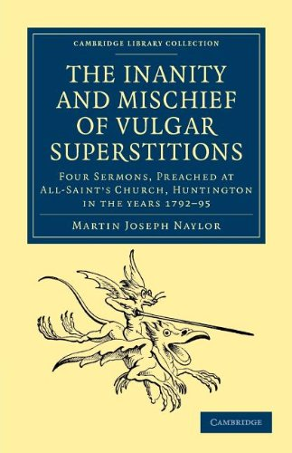 9781108044240: The Inanity and Mischief of Vulgar Superstitions: Four Sermons, Preached at All-Saint's Church, Huntington in the Years 1792, 1793, 1794, 1795 ... - Spiritualism and Esoteric Knowledge