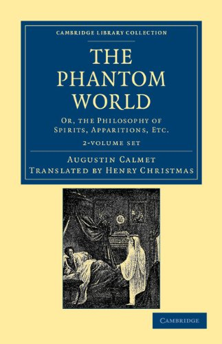 9781108044271: The Phantom World 2 Volume Set: Or, the Philosophy of Spirits, Apparitions, etc. (Cambridge Library Collection - Spiritualism and Esoteric Knowledge)
