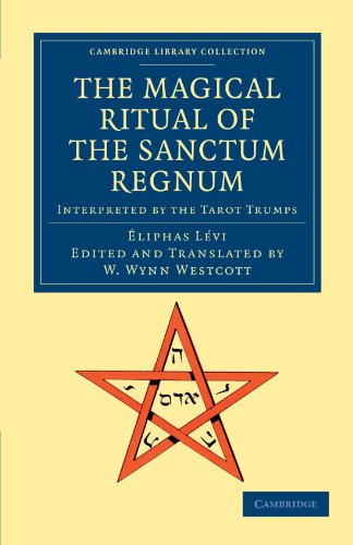 9781108044295: The Magical Ritual of the Sanctum Regnum: Interpreted by the Tarot Trumps (Cambridge Library Collection - Spiritualism and Esoteric Knowledge)