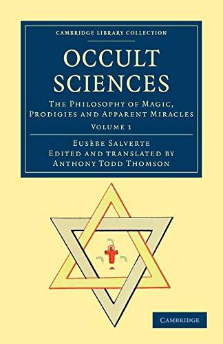 Occult Sciences 2 Volume Set: Occult Sciences: The Philosophy of Magic, Prodigies and Apparent ...