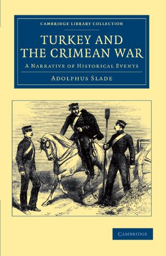 9781108044745: Turkey and the Crimean War: A Narrative of Historical Events (Cambridge Library Collection - European History)