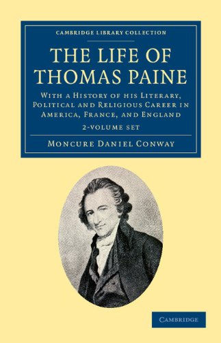 The Life of Thomas Paine 2 Volume Set (Hardcover): Moncure Daniel Conway