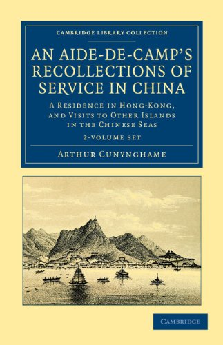 An Aide-de-Camp's Recollections of Service in China 2 Volume Set (Hardcover): Arthur ...