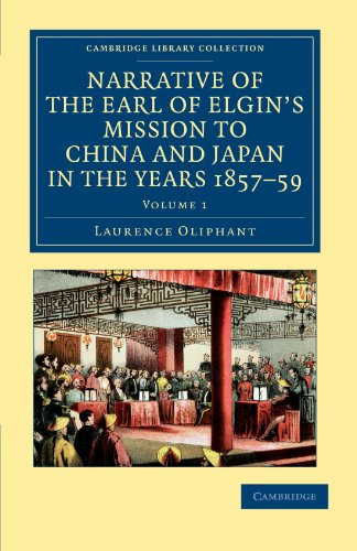 9781108045827: Narrative of the Earl of Elgin's Mission to China and Japan, in the Years 1857, '58, '59 2 Volume Set: Narrative of the Earl of Elgin's Mission to ... - East and South-East Asian History)