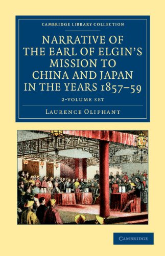Narrative of the Earl of Elgin's Mission to China and Japan, in the Years 1857, '...