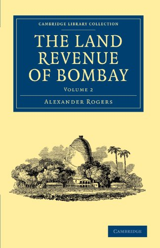 The Land Revenue of Bombay 2 Volume Set: The Land Revenue of Bombay: A History of its ...