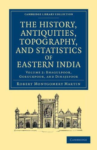 9781108046510: The History, Antiquities, Topography, and Statistics of Eastern India 2 Part Set: In Relation to their Geology, Mineralogy, Botany, Agriculture, ... Collection - South Asian History) (Volume 2)