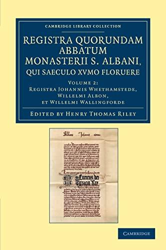 Registra Quorundam Abbatum Monasterii S. Albani, Qui Saeculo XVmo. Floruere: John Whethamstede
