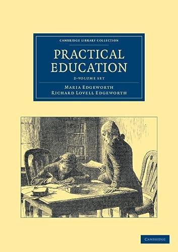 Practical Education 2 Volume Set (Cambridge Library Collection - Education): Edgeworth, Maria, ...