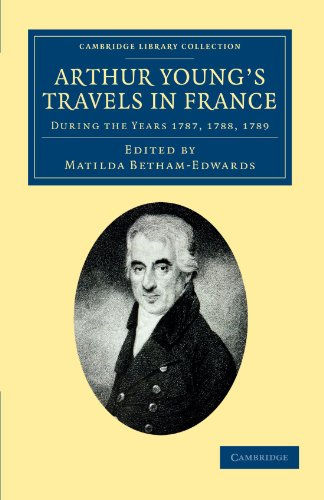 9781108047609: Arthur Young's Travels in France: During the Years 1787, 1788, 1789 (Cambridge Library Collection - Travel, Europe)
