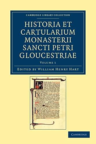 Historia Et Cartularium Monasterii Sancti Petri Gloucestriae: Volume 1