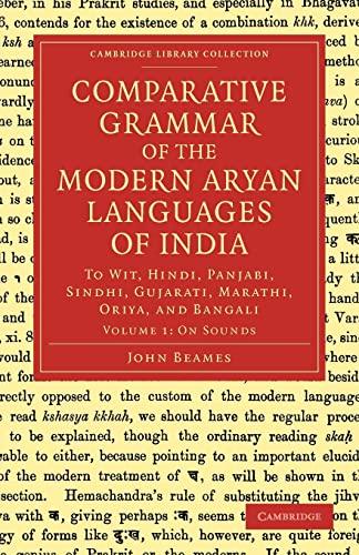 9781108048132: Comparative Grammar of the Modern Aryan Languages of India: To Wit, Hindi, Panjabi, Sindhi, Gujarati, Marathi, Oriya, and Bangali (Cambridge Library Collection - Linguistics) (Volume 1)
