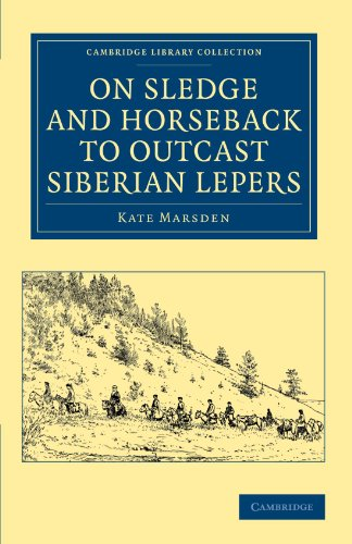 9781108048217: On Sledge and Horseback to Outcast Siberian Lepers (Cambridge Library Collection - Travel, Europe)