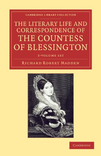 The Literary Life and Correspondence of the Countess of Blessington 3 Volume Set (Cambridge Library...