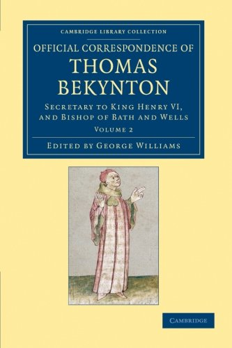 9781108048972: Official Correspondence of Thomas Bekynton: Secretary to King Henry VI, and Bishop of Bath and Wells: Volume 2 (Cambridge Library Collection - Rolls)