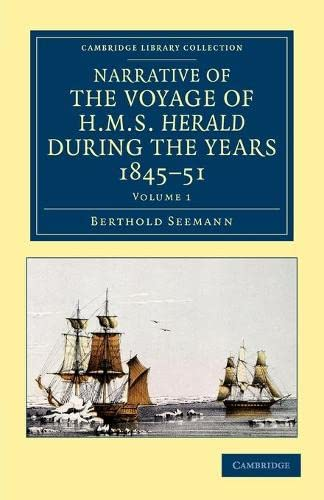 Narrative of the Voyage of HMS Herald During the Years 1845-51 Under the Command of Captain Henry ...