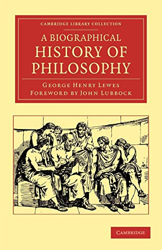 A Biographical History of Philosophy.: LEWES, G. H.