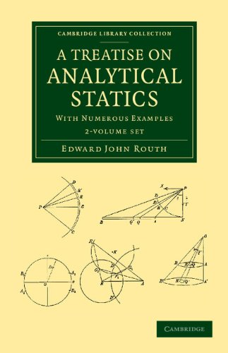 A Treatise on Analytical Statics 2 Volume Set: With Numerous Examples (Cambridge Library Collection...