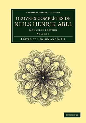 9781108050579: Oeuvres complètes de Niels Henrik Abel: Nouvelle édition (Cambridge Library Collection - Mathematics) (Volume 1)