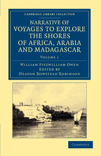 9781108050630: Narrative of Voyages to Explore the Shores of Africa, Arabia, and Madagascar: Performed in HM Ships Leven and Barracouta (Cambridge Library Collection - African Studies) (Volume 1)