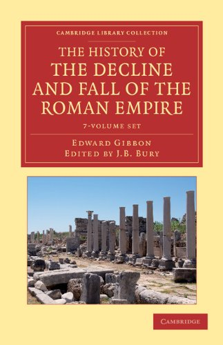 9781108050708: The History of the Decline and Fall of the Roman Empire 7 Volume Set: Edited in Seven Volumes with Introduction, Notes, Appendices, and Index (Cambridge Library Collection - Classics)