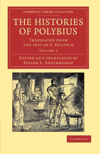 9781108050791: The Histories of Polybius: Translated from the Text of F. Hultsch (Cambridge Library Collection - Classics) (Volume 2)