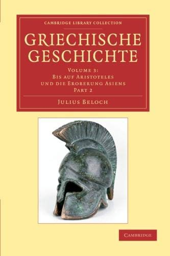 9781108050975: Griechische Geschichte 4 Volume Set in 8 Paperback Parts: Griechische geschichte: Volume 3: Part 2 (Cambridge Library Collection - Classics)