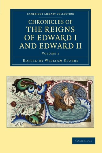 9781108051422: Chronicles of the Reigns of Edward I and Edward II: Volume 1 (Cambridge Library Collection - Rolls)