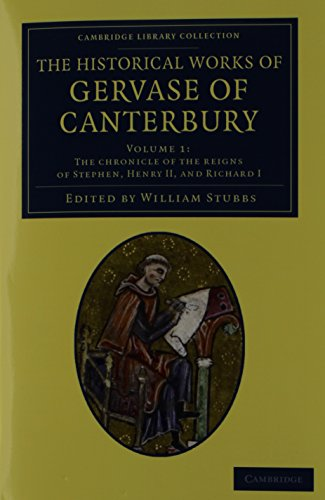 9781108051613: The Historical Works of Gervase of Canterbury 2 Volume Set (Cambridge Library Collection - Rolls)