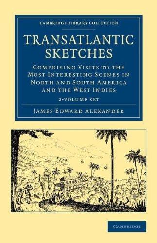 Transatlantic Sketches 2 Volume Set (Hardcover): James Edward Alexander