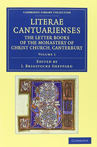 9781108052429: Literae Cantuarienses 3 Volume Set: The Letter Books of the Monastery of Christ Church, Canterbury (Cambridge Library Collection - Rolls)