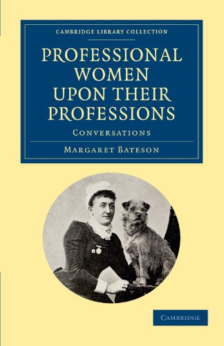 Professional Women upon their Professions: Conversations (Cambridge Library Collection - Women&#x27...