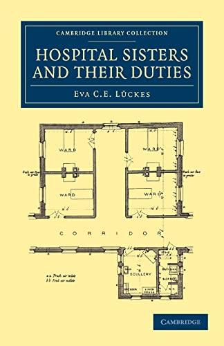 Hospital Sisters and Their Duties: Eva C. E. Luckes