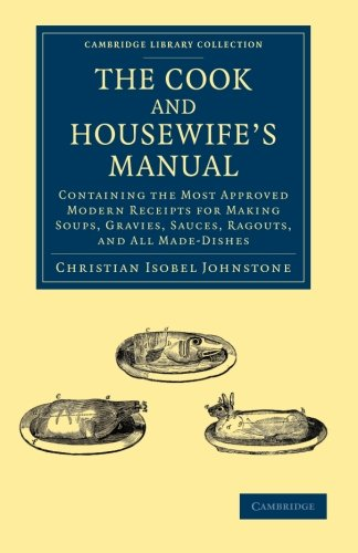 The Cook and Housewife's Manual: Containing the: Christian Isobel Johnstone