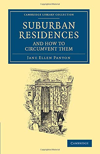 Suburban Residences and How to Circumvent Them (Cambridge Library Collection - British and Irish ...