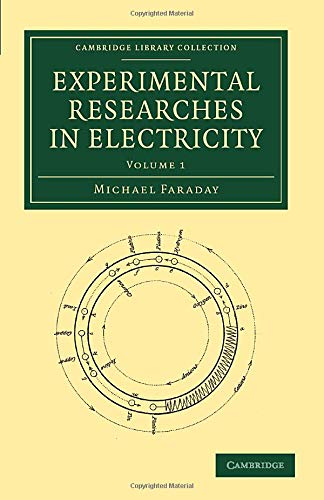9781108053570: Experimental Researches in Electricity (Cambridge Library Collection - Physical Sciences) (Volume 1)