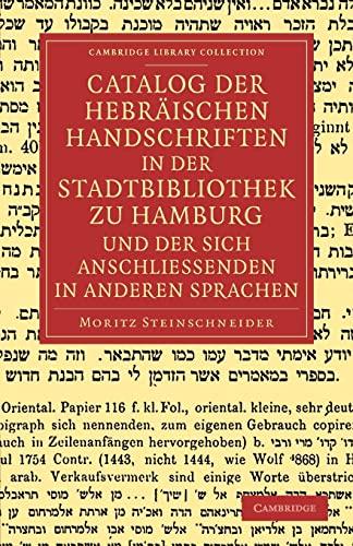Catalog Der Hebraischen Handschriften in Der Stadtbibliothek Zu Hamburg Und Der Sich ...